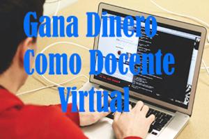 docente virtual,ganar dinero como tutor virtual