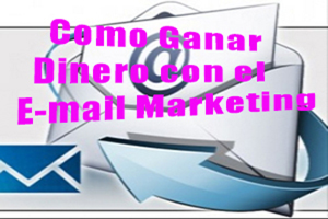 como ganar dinero con email marketing,email marketing