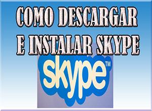 como descargar skype,como instalar skype