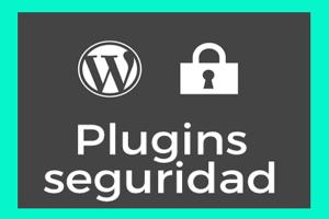 como proteger mi pagina web,los mejores plugins de seguridad