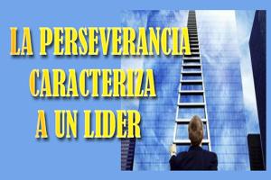 como un líder persevera,la perseverancia en un líder
