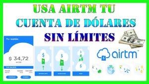 airtm tu cuenta de dólares sin límites, deposita, retira y envía dinero