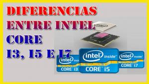 cual es la diferencia entre Los procesadores intel core i3 i5 e i7,que es Intel core i5,que es mejor intel core i5 o i7