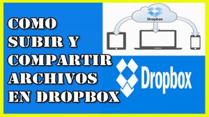 como subir y compartir archivos en dropbox