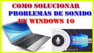 como Solucionar Problemas de Sonido en Windows 10