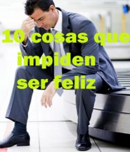 10 cosas que te impiden ser feliz