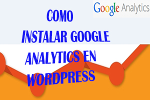 cómo instalar google analytics en wordpress actualizado