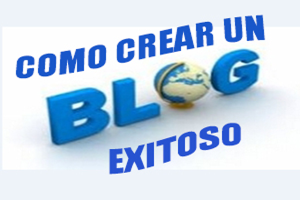 como crear un blog exitoso y rentable
