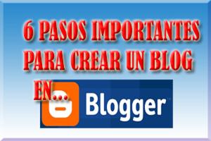 cómo crear un blog con blogger - 6 pasos primordiales
