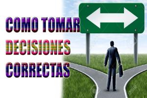 como tomar decisiones correctas en la vida