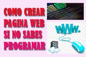 como crear una pagina web sin ser programador