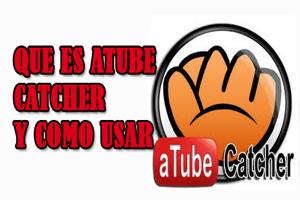 atube catcher 2016,como grabar videos en atube catcher