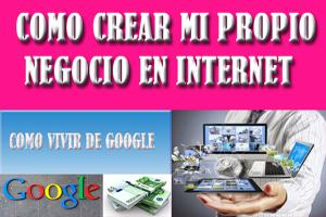 como ganar dinero por internet,como crear mi propio negocio por internet,oportunidades de negocio en internet