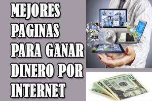 Los 4 Mejores Páginas para ganar Dinero por Internet