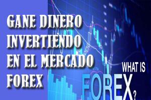 como ganar dinero en el mercado forex