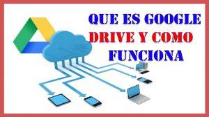 Que es Google Drive y Como Funciona