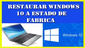 restaurar a estado de fabrica windows 10,restablecer windows 10 a estado de fabrica