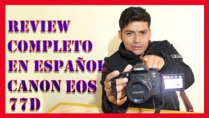 review completo en español canon eos 77d - 2019