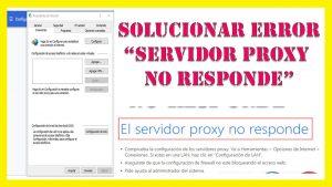 ¡¡error!! el servidor proxy no responde【solución definitivo 2021】