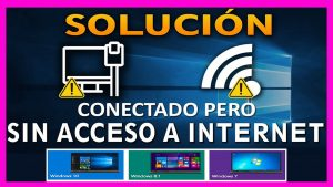 conectado, pero sin acceso a internet en windows 10, 8.1 y 7 (solucion definitiva 2021)