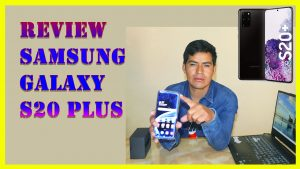 Samsung Galaxy S20 Plus UNBOXING + Caracteristicas 2021